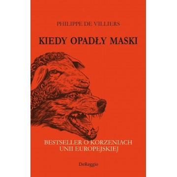Kiedy opadły maski. Bestseller o korzeniach Unii Europejskiej.